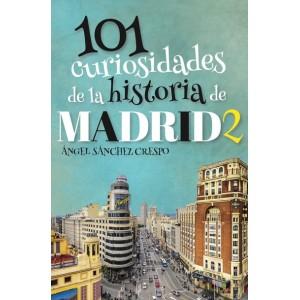 101 Curiosidades de la Historia de Madrid 2