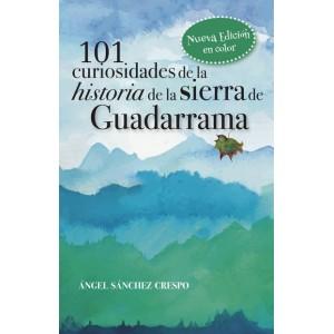 101 Curiosidades de la Historia de la Sierra de Guadarrama Nueva Edición