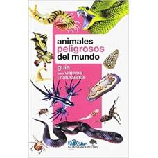 Animales Peligrosos del Mundo Guía para Viajeros y Naturalistas