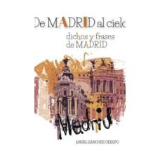 De Madrid al Cielo Dichos y Frases de Madrid