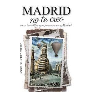 Madrid No te Creo